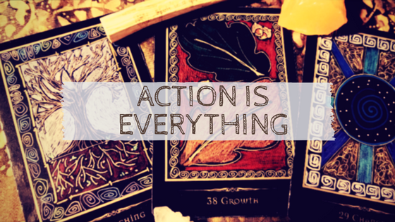 Action is Everything